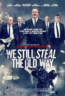 Все още го правим старомодно / We Still Steal the Old Way 2017